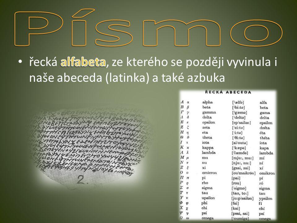 Písmo řecká alfabeta, ze kterého se později vyvinula i naše abeceda (latinka) a také azbuka