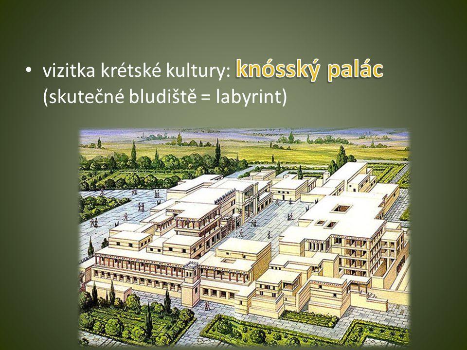 vizitka krétské kultury: knósský palác (skutečné bludiště = labyrint)