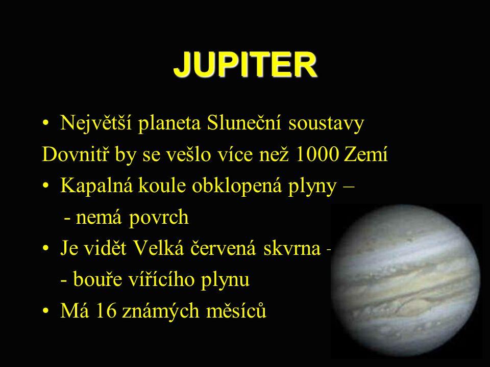 JUPITER Největší planeta Sluneční soustavy