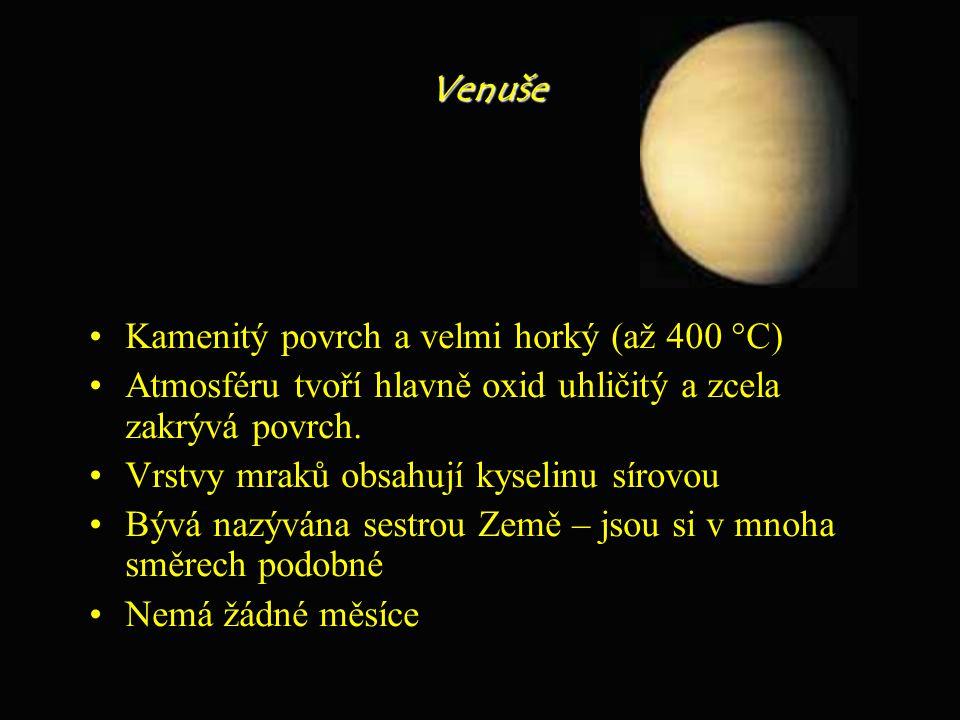 Venuše Kamenitý povrch a velmi horký (až 400 °C) Atmosféru tvoří hlavně oxid uhličitý a zcela zakrývá povrch.