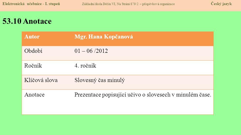 53.10 Anotace Autor Mgr. Hana Kopčanová Období 01 – 06 /2012 Ročník