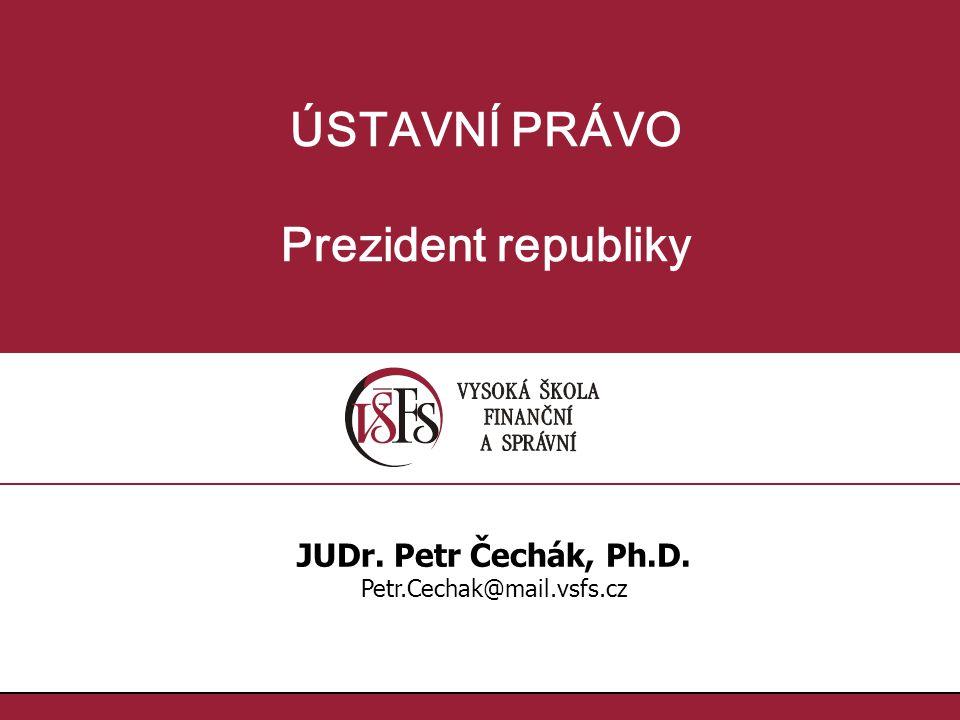 ÚSTAVNÍ PRÁVO Prezident republiky