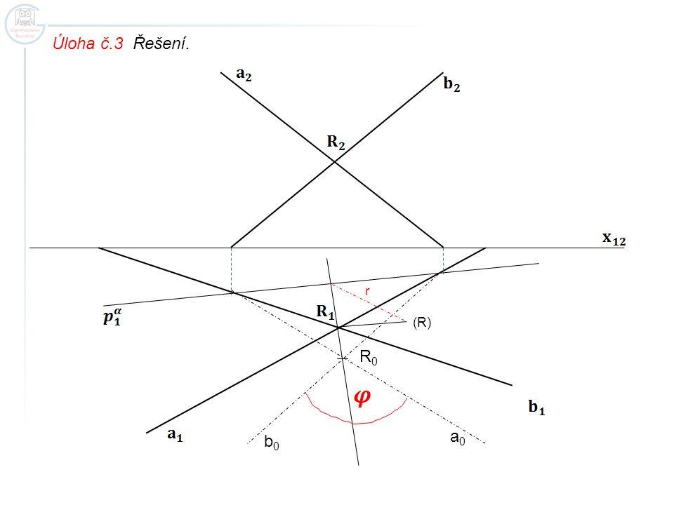 Úloha č.3 Řešení. r (R) R0 a0 b0