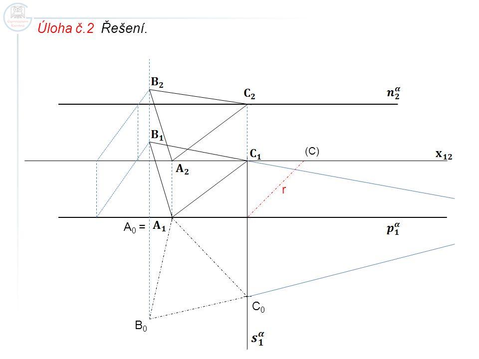 Úloha č.2 Řešení. (C) r A0 = C0 B0