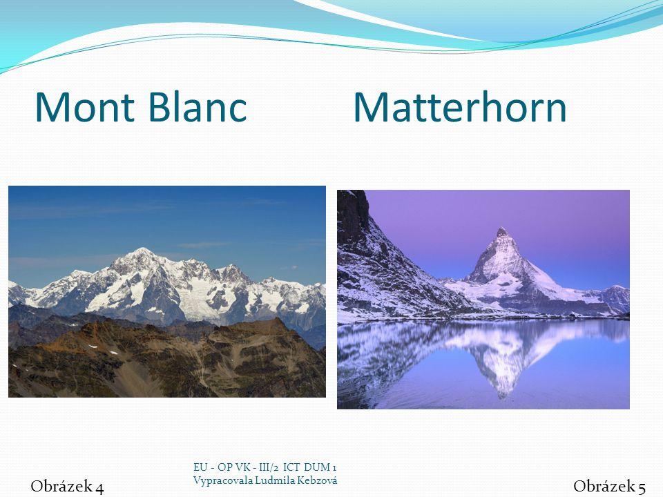 Mont Blanc Matterhorn Obrázek 4 Obrázek 5 EU - OP VK - III/2 ICT DUM 1
