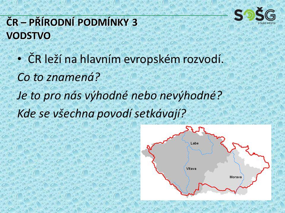 ČR leží na hlavním evropském rozvodí. Co to znamená