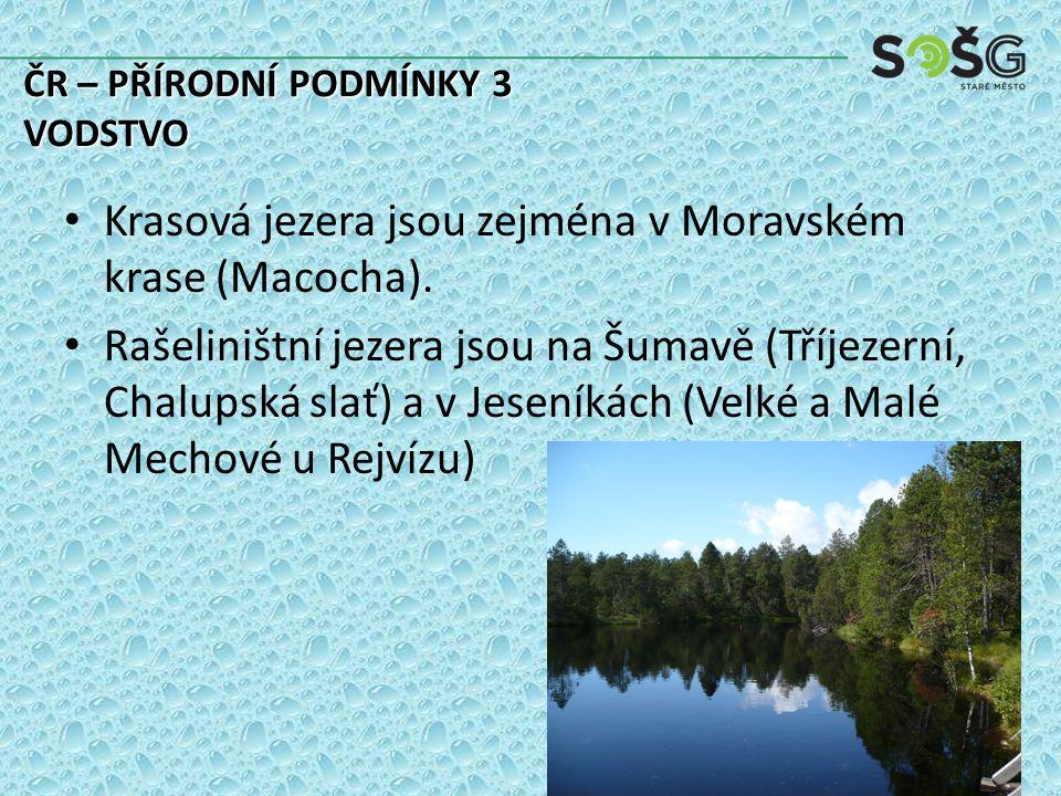 Krasová jezera jsou zejména v Moravském krase (Macocha).