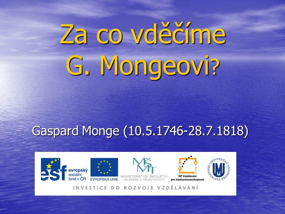 Za co vděčíme G. Mongeovi