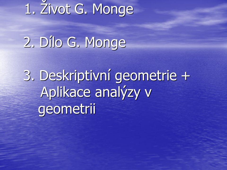 1. Život G. Monge 2. Dílo G. Monge 3