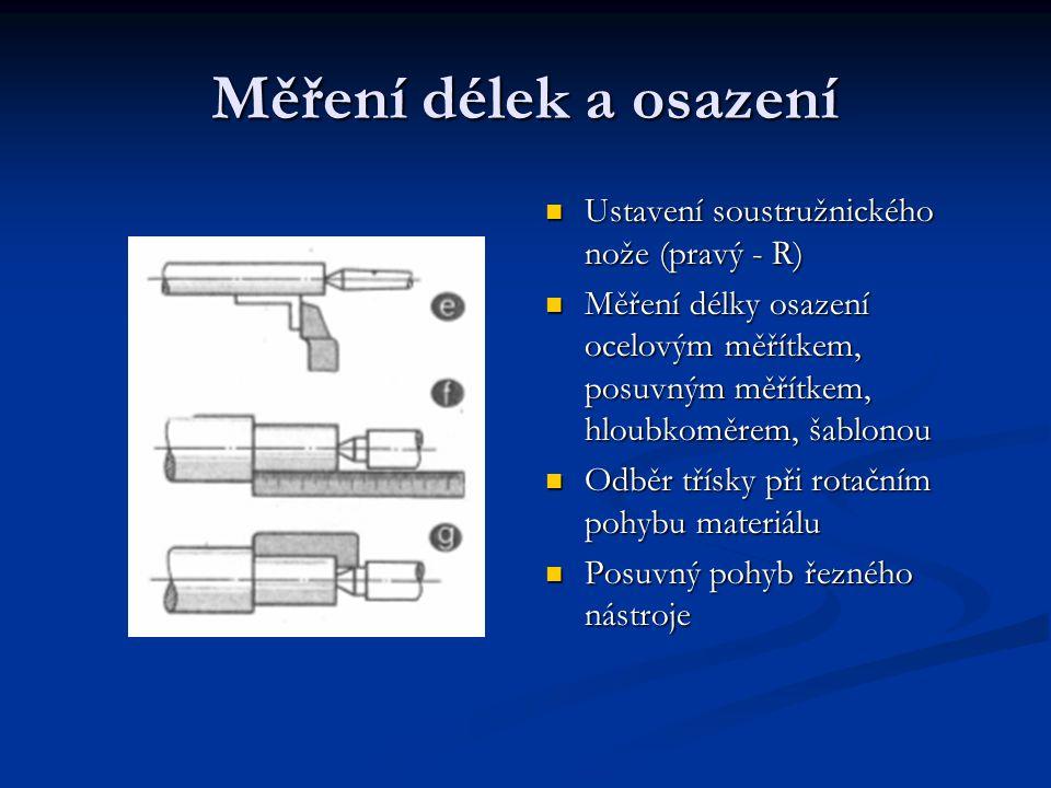Měření délek a osazení Ustavení soustružnického nože (pravý - R)