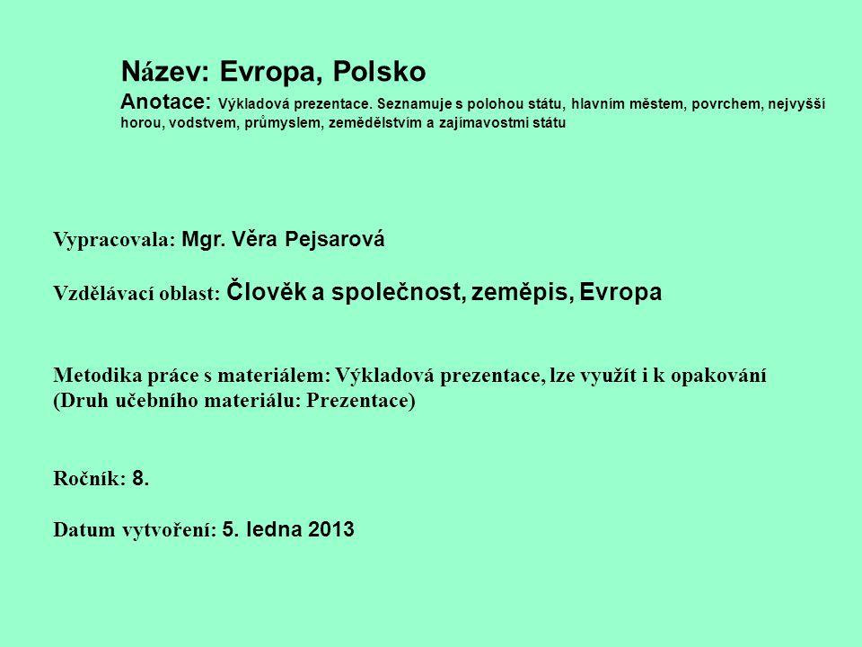Název: Evropa, Polsko Anotace: Výkladová prezentace