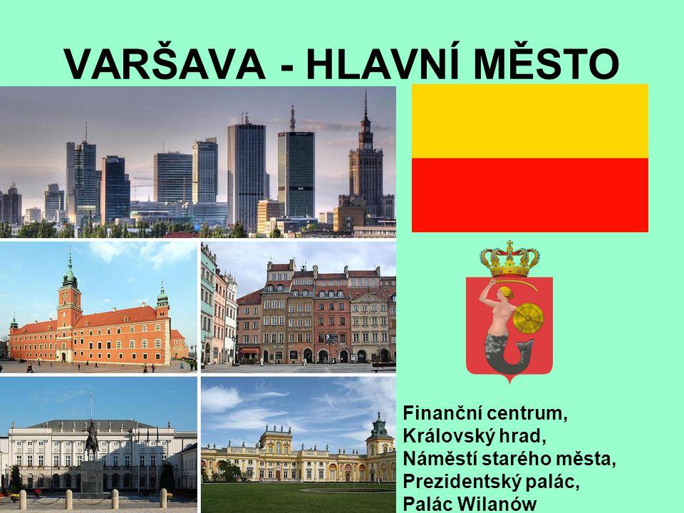 VARŠAVA - HLAVNÍ MĚSTO Finanční centrum, Královský hrad,