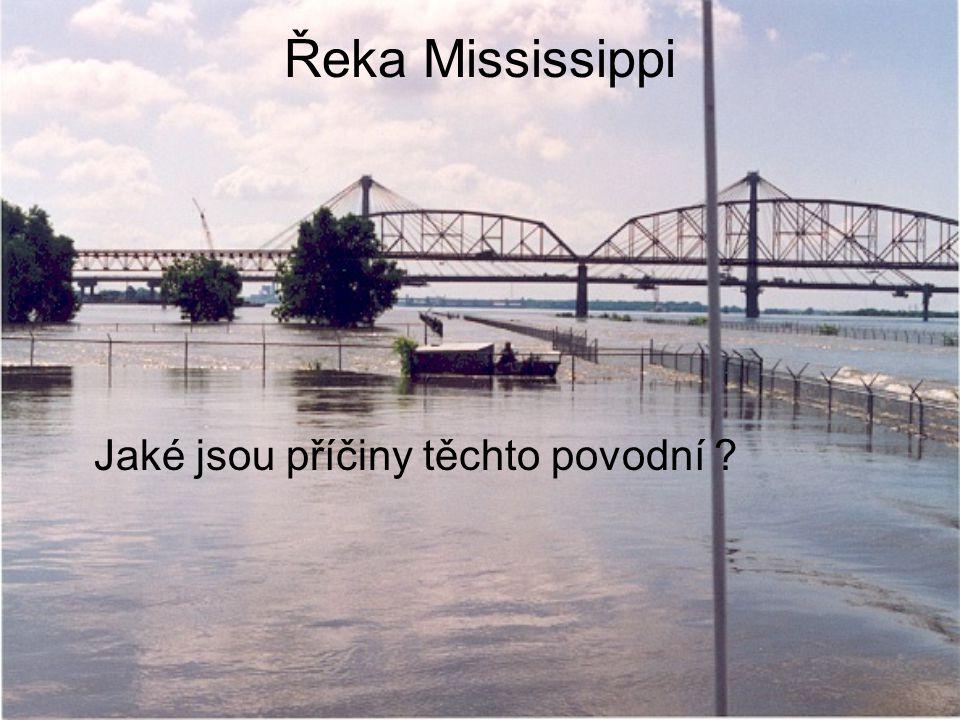 Řeka Mississippi Jaké jsou příčiny těchto povodní