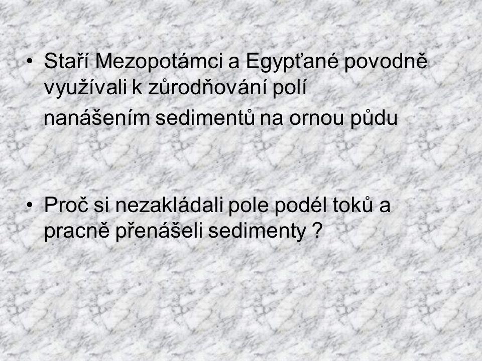 Staří Mezopotámci a Egypťané povodně využívali k zůrodňování polí