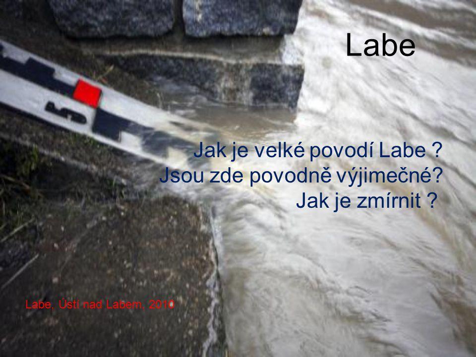 Labe Jak je velké povodí Labe . Jsou zde povodně výjimečné.