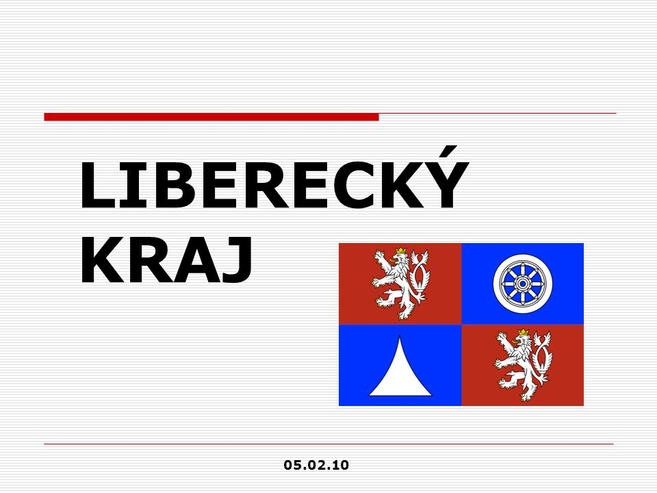 LIBERECKÝ KRAJ 05.02.10