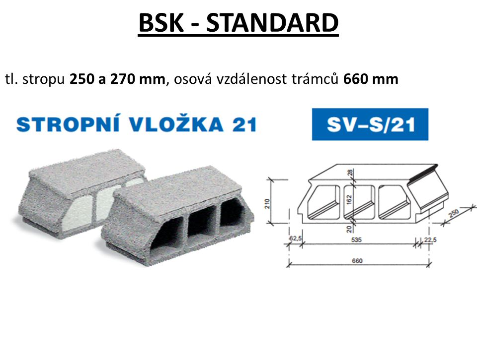 tl. stropu 250 a 270 mm, osová vzdálenost trámců 660 mm