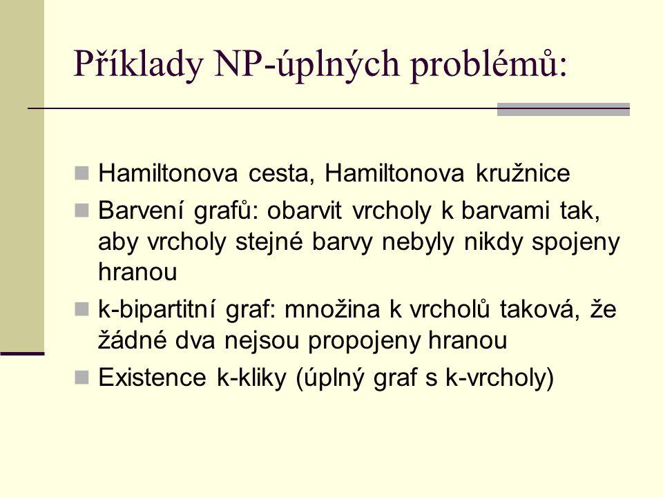 Příklady NP-úplných problémů: