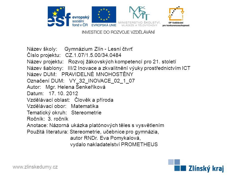 Název školy: Gymnázium Zlín - Lesní čtvrť