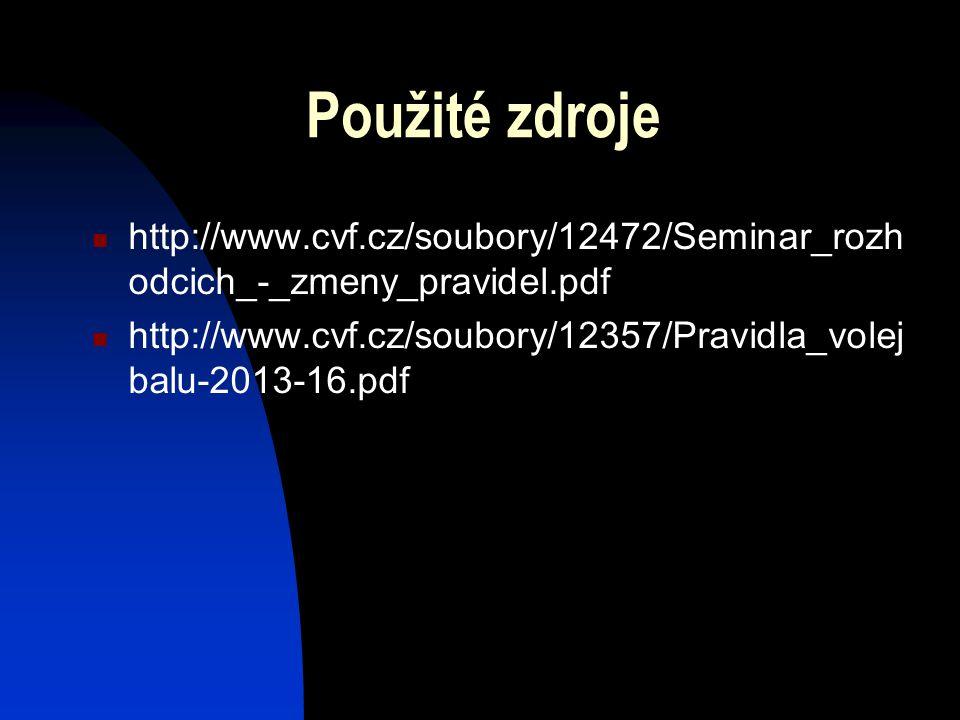 Použité zdroje http://www.cvf.cz/soubory/12472/Seminar_rozhodcich_-_zmeny_pravidel.pdf.