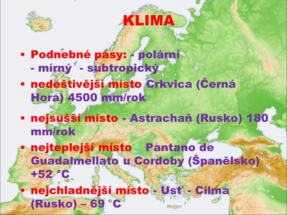KLIMA Podnebné pásy: - polární - mírný - subtropický
