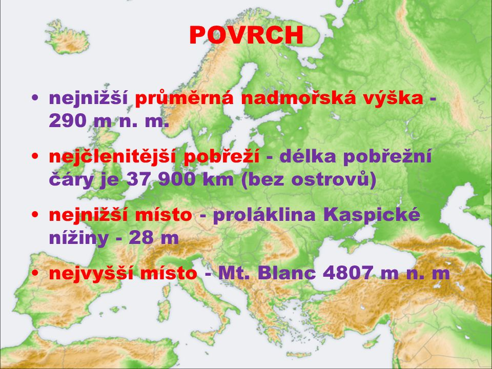 POVRCH nejnižší průměrná nadmořská výška - 290 m n. m.