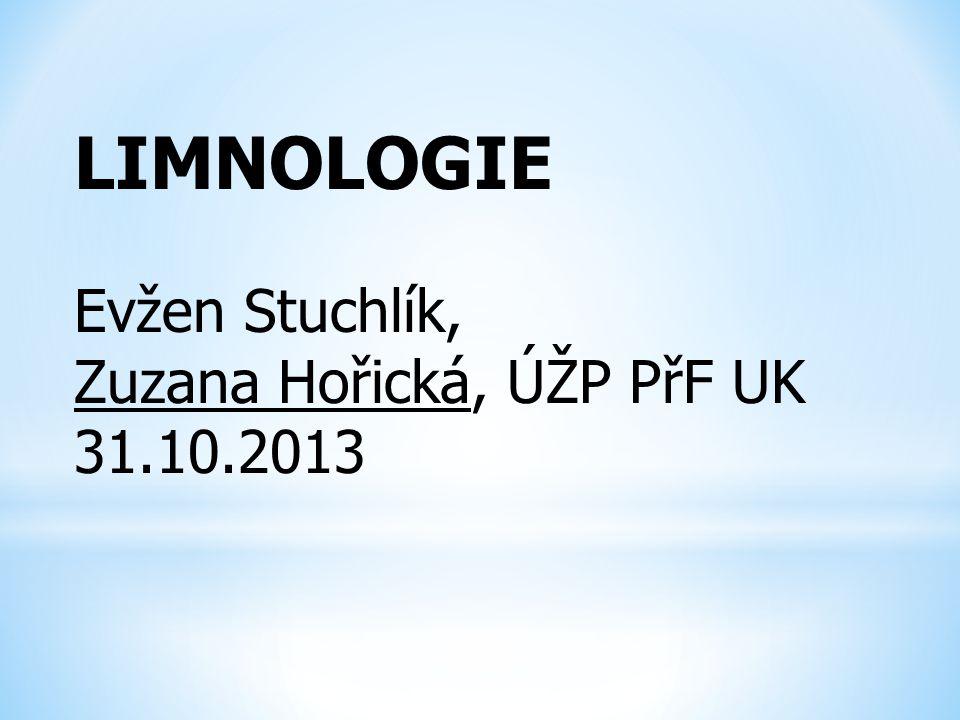 LIMNOLOGIE Evžen Stuchlík, Zuzana Hořická, ÚŽP PřF UK 31.10.2013