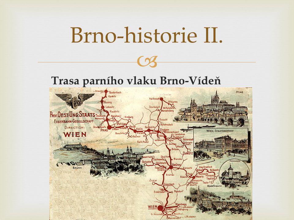 Brno-historie II. Trasa parního vlaku Brno-Vídeň