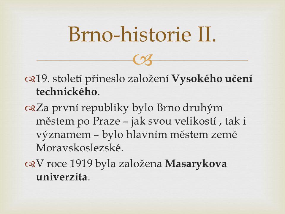 Brno-historie II. 19. století přineslo založení Vysokého učení technického.
