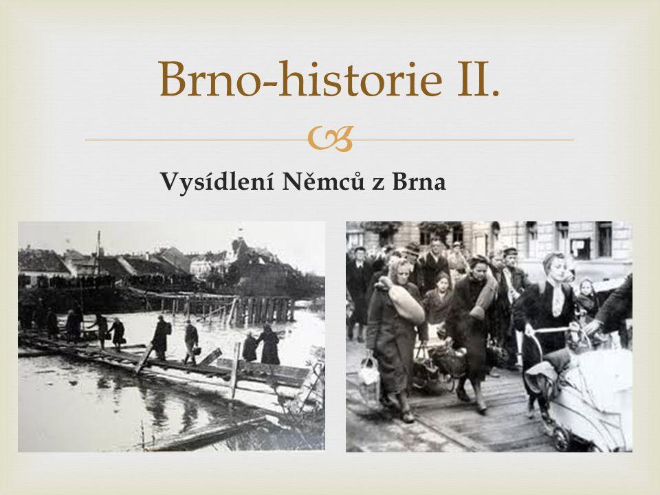 Brno-historie II. Vysídlení Němců z Brna