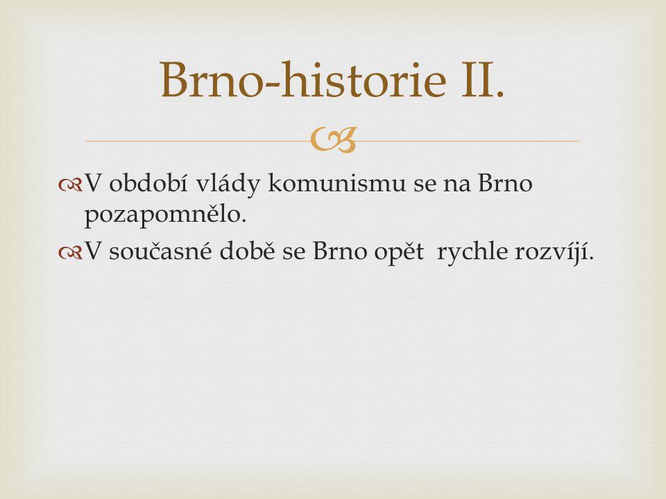 Brno-historie II. V období vlády komunismu se na Brno pozapomnělo.
