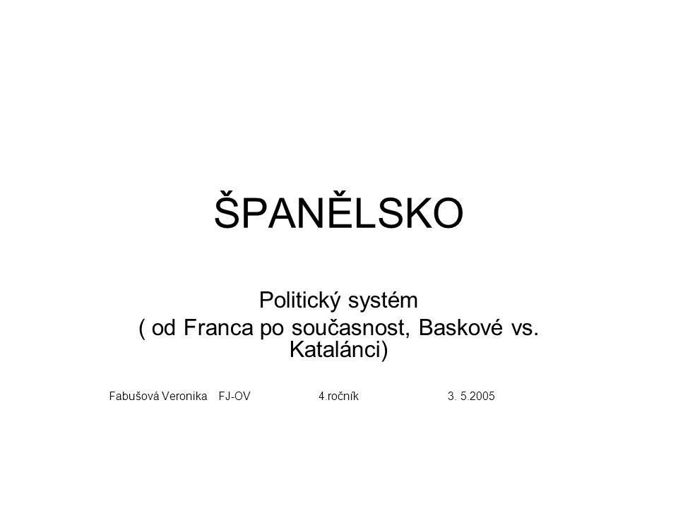 ( od Franca po současnost, Baskové vs. Katalánci)