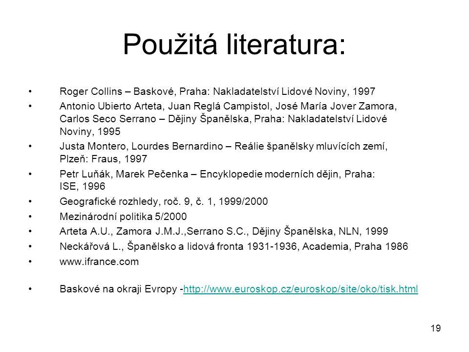Použitá literatura: Roger Collins – Baskové, Praha: Nakladatelství Lidové Noviny, 1997.