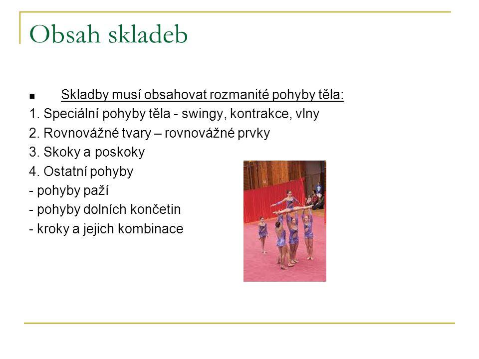 Obsah skladeb Skladby musí obsahovat rozmanité pohyby těla: