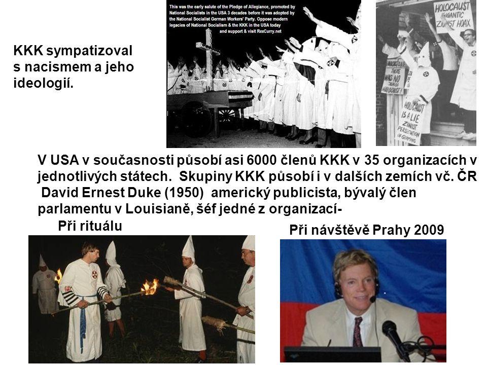 KKK sympatizoval s nacismem a jeho ideologií.