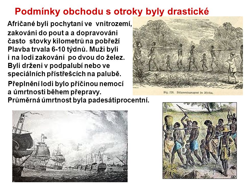 Podmínky obchodu s otroky byly drastické