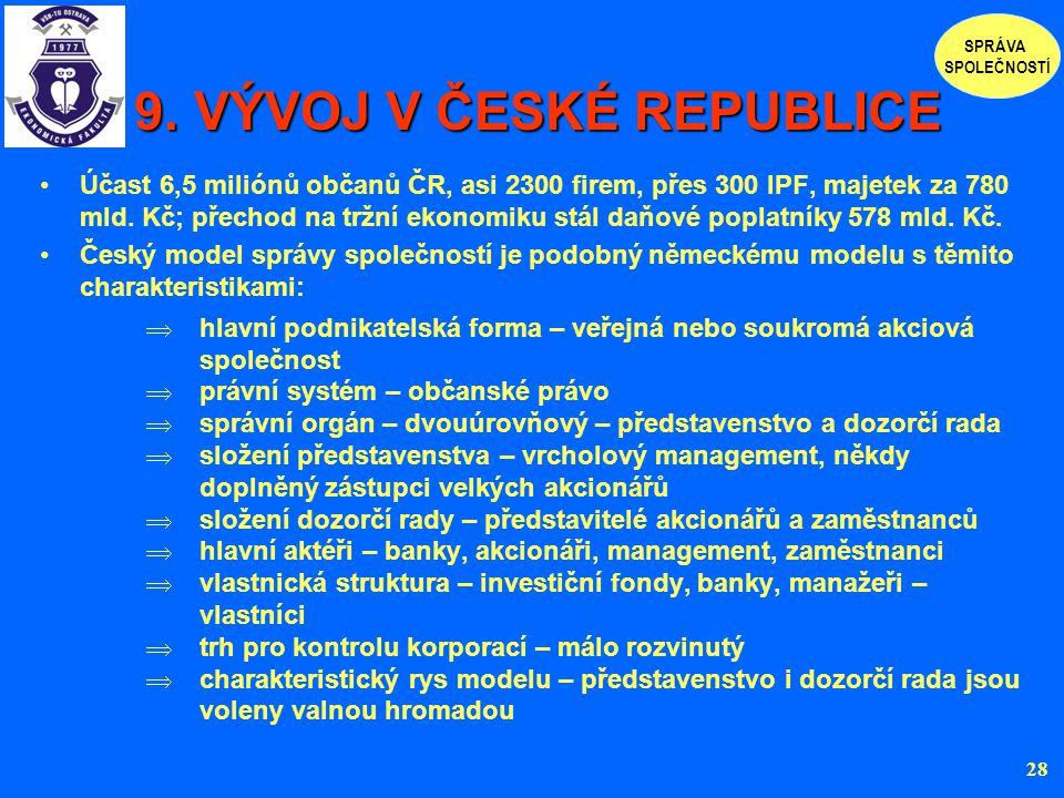 9. VÝVOJ V ČESKÉ REPUBLICE