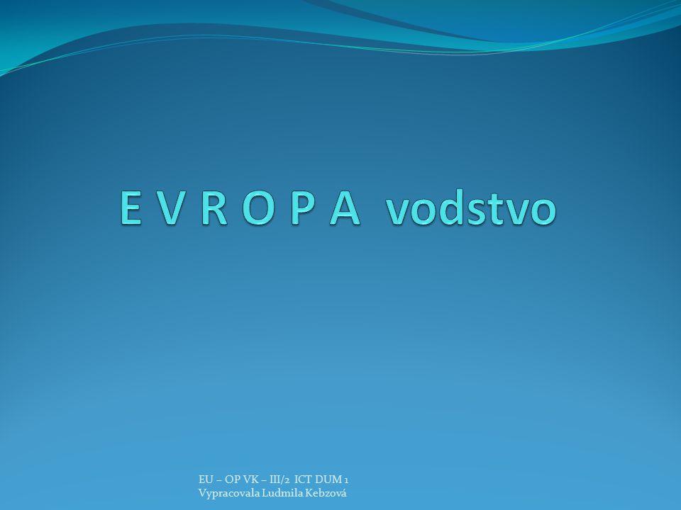 E V R O P A vodstvo EU – OP VK – III/2 ICT DUM 1