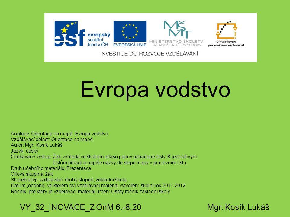 Evropa vodstvo VY_32_INOVACE_Z OnM 6.-8.20 Mgr. Kosík Lukáš