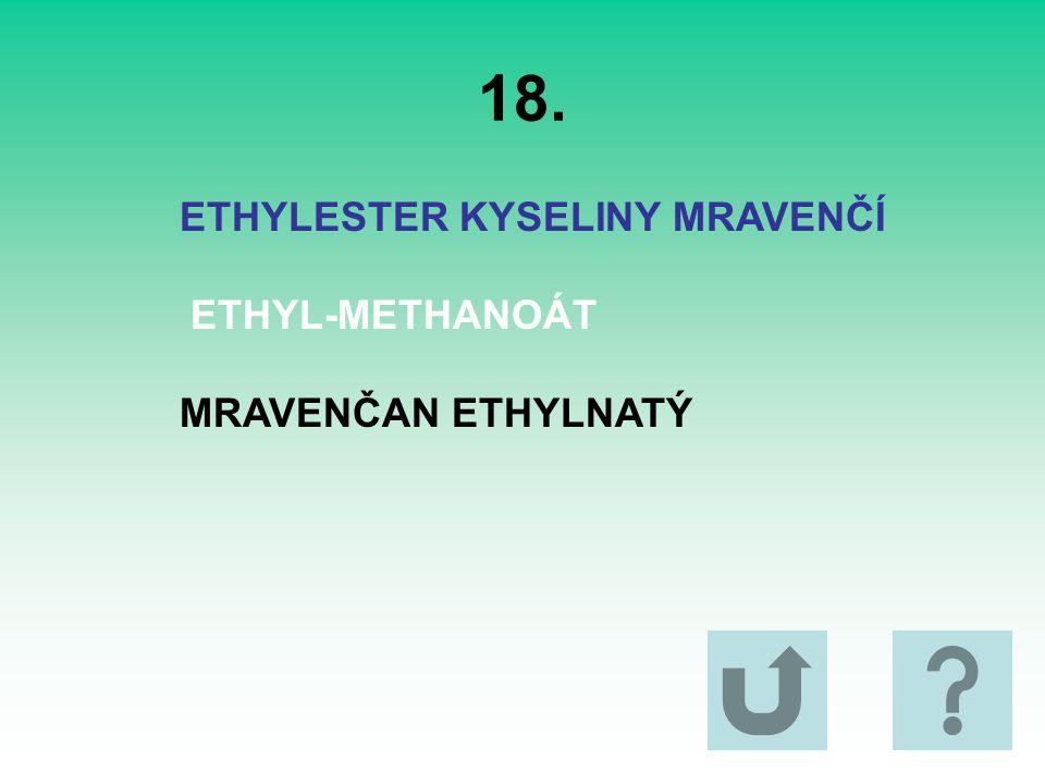 18. ETHYLESTER KYSELINY MRAVENČÍ ETHYL-METHANOÁT MRAVENČAN ETHYLNATÝ