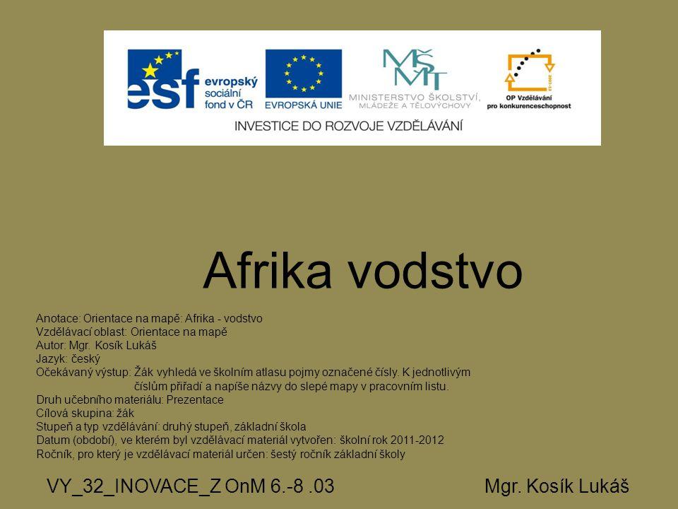 Afrika vodstvo VY_32_INOVACE_Z OnM 6.-8 .03 Mgr. Kosík Lukáš
