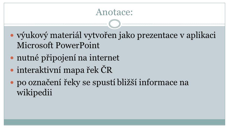 Anotace: výukový materiál vytvořen jako prezentace v aplikaci Microsoft PowerPoint. nutné připojení na internet.