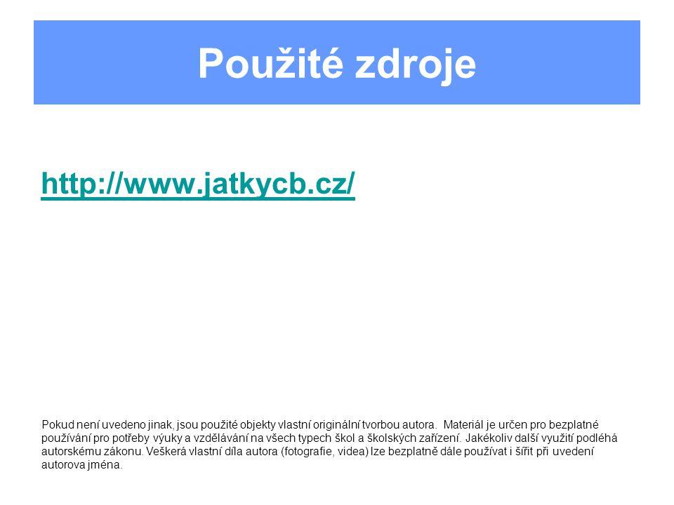 Použité zdroje http://www.jatkycb.cz/
