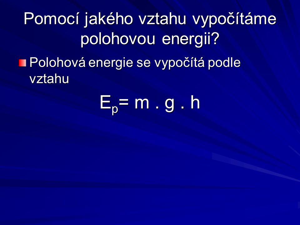 Pomocí jakého vztahu vypočítáme polohovou energii