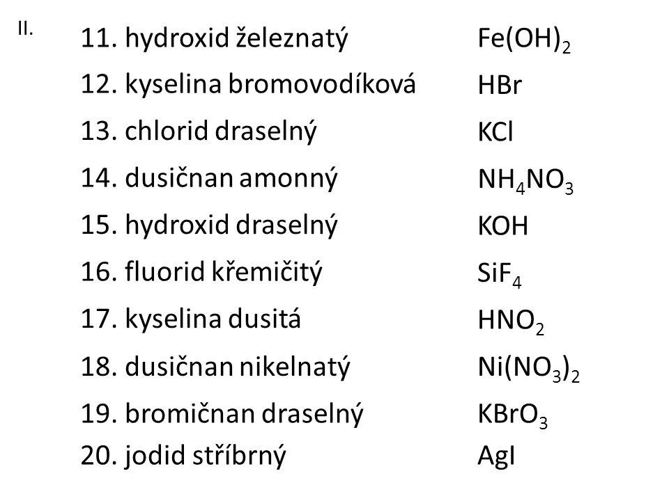 12. kyselina bromovodíková HBr
