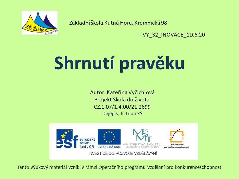 Shrnutí pravěku Základní škola Kutná Hora, Kremnická 98
