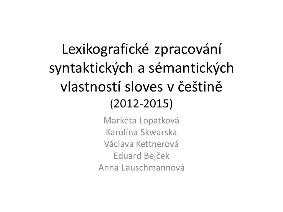Lexikografické zpracování syntaktických a sémantických vlastností sloves v češtině (2012-2015)