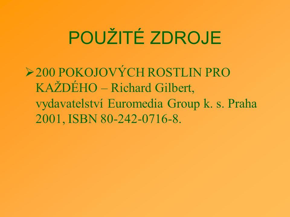 POUŽITÉ ZDROJE 200 POKOJOVÝCH ROSTLIN PRO KAŽDÉHO – Richard Gilbert, vydavatelství Euromedia Group k.