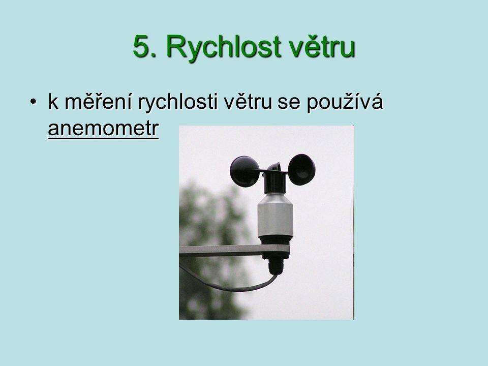 5. Rychlost větru k měření rychlosti větru se používá anemometr
