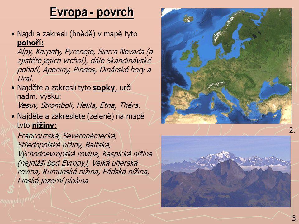 Evropa - povrch Najdi a zakresli (hnědě) v mapě tyto pohoří: